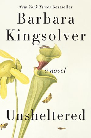 Unsheltered - Barbara Kingsolver - Hardcover