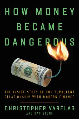 How Money Became Dangerous book image