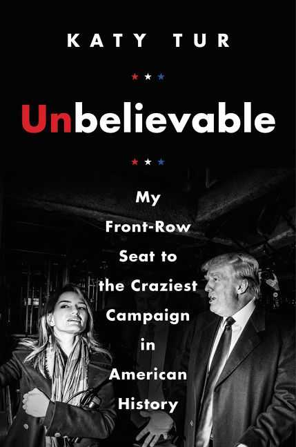 Unbelievable katy tur e book my front row seat to the craziest campaign in american history fandeluxe Gallery