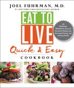 Eat to Live Quick and Easy Cookbook Hardcover  by Joel Fuhrman M.D.