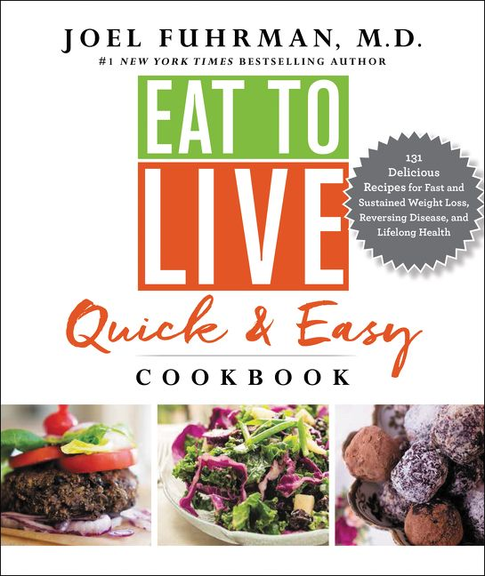 Eat to live quick and easy cookbook joel fuhrman md hardcover enlarge book cover forumfinder Gallery