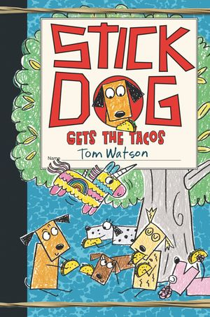 Stick Dog Gets the Tacos book image