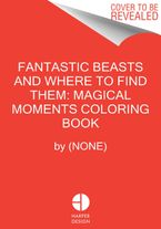 Fantastic Beasts and Where to Find Them: Magical Moments Coloring Book