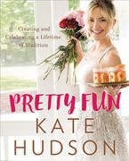 Pretty Fun Hardcover  by Kate Hudson