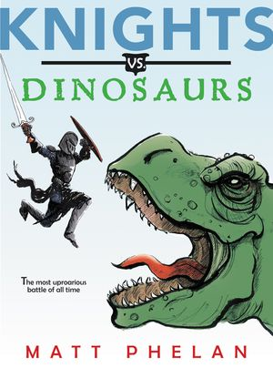 Knights vs. Dinosaurs book image