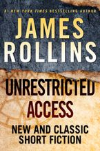 Unrestricted Access Hardcover  by James Rollins