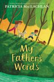 my-fathers-words