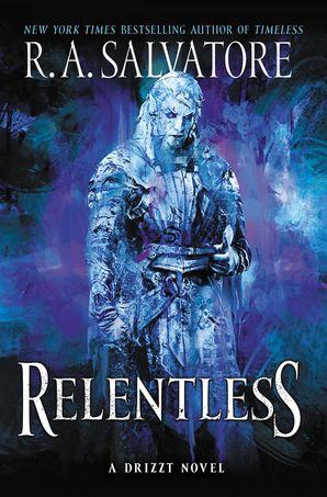 Relentless: A Drizzt Novel (Generations 3)
