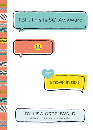 TBH #1: TBH, This Is So Awkward (TBH 1) Paperback  by Lisa Greenwald