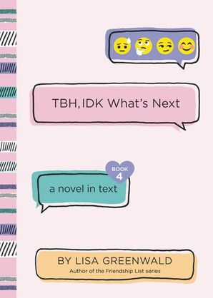 TBH #4: TBH, IDK What's Next (TBH 4) Paperback  by Lisa Greenwald