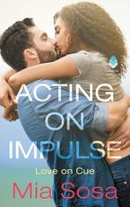 Acting on Impulse Paperback  by Mia Sosa