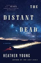 The Distant Dead Hardcover  by Heather Young