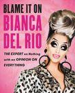 blame-it-on-bianca-del-rio