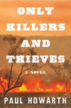 Only Killers and Thieves book image