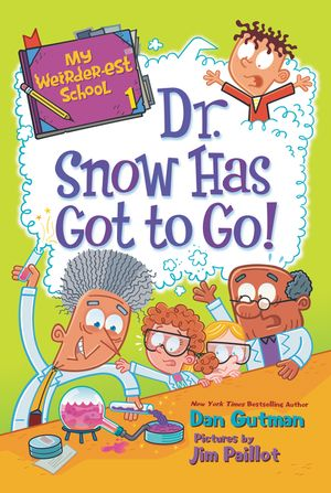 My Weirder-est School #1: Dr. Snow Has Got to Go!