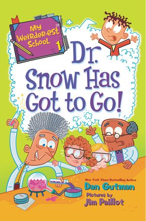 My Weirder-est School #1: Dr. Snow Has Got to Go! book image