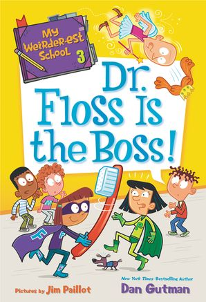 My Weirder-est School #3: Dr. Floss Is the Boss! (My Weirder-est School 3) Paperback  by Dan Gutman