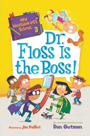 My Weirder-est School #3: Dr. Floss Is the Boss! book image