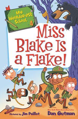My Weirder-est School #4: Miss Blake Is a Flake! book image