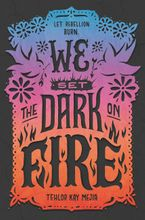We Set the Dark on Fire Hardcover  by Tehlor Kay Mejia