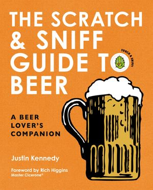 The Scratch & Sniff Guide to Beer book image