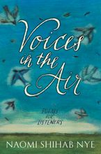 Voices in the Air Hardcover  by Naomi Shihab Nye