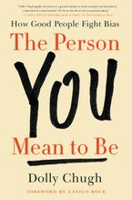 The Person You Mean to Be Hardcover  by Dolly Chugh