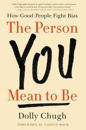 The Person You Mean to Be: How Good People Fight Bias Hardcover  by