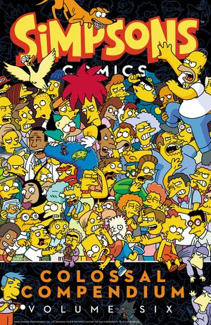 Simpsons Comics Colossal Compendium Volume 6 book image