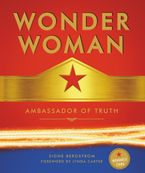 Wonder Woman: Ambassador of Truth Hardcover  by Signe Bergstrom