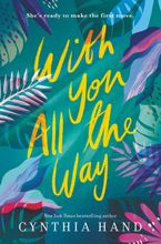 With You All the Way Hardcover  by Cynthia Hand