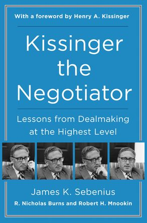 Cover image - Kissinger the Negotiator: Lessons from Dealmaking at the Highest Level