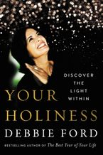 Your Holiness Hardcover  by Debbie Ford