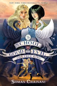 the-school-for-good-and-evil-6-one-true-king