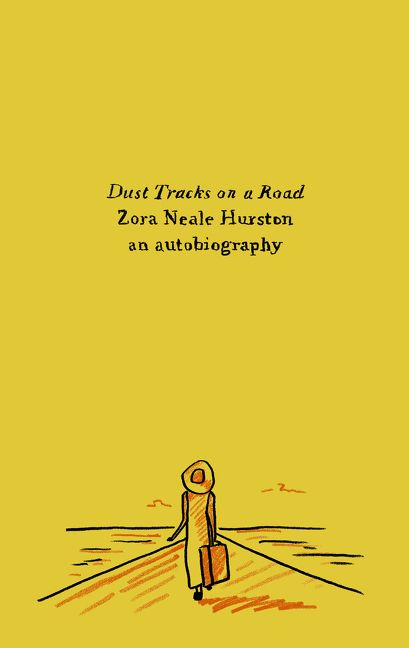 """zora neale hurston dust tracks on a road essay Thus spake zora zora neale hurston dust tracks on a road her most famous statement in this vein comes from """"how it feels to be colored me,"""" an essay."""