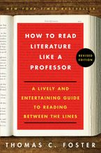 How to Read Literature Like a Professor Hardcover  by Thomas C. Foster