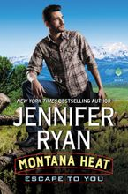 Montana Heat: Escape to You Hardcover  by Jennifer Ryan