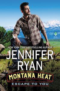 montana-heat-escape-to-you