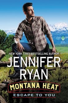 Montana Heat: Escape to You