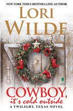 Cowboy, It's Cold Outside Hardcover  by Lori Wilde