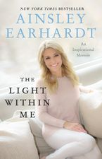 The Light Within Me eBook  by Ainsley Earhardt