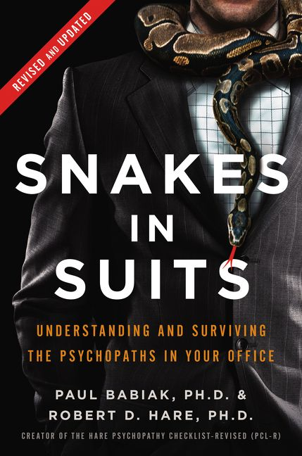 Book cover image: Snakes in Suits, Revised Edition: Understanding and Surviving the Psychopaths in Your Office