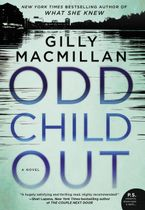 Odd Child Out Hardcover  by Gilly Macmillan