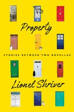 Property Hardcover  by Lionel Shriver