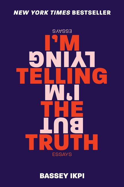 Image result for I'm Telling the Truth, But I'm Lying: Essays