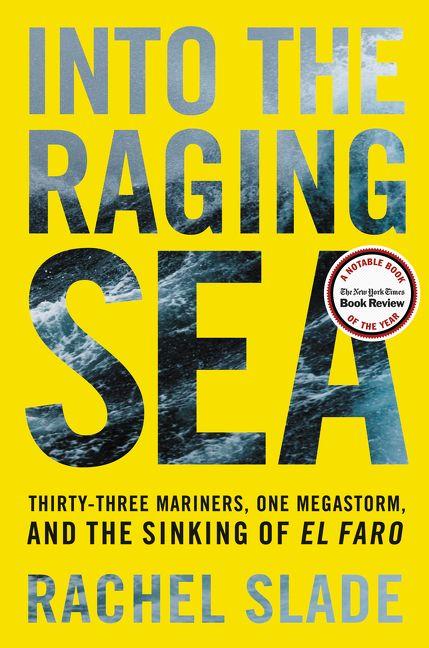 Into the Raging Sea - Rachel Slade - Hardcover