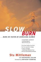 Slow Burn Paperback  by Stu Mittleman