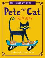 Pete the Cat Treasury Hardcover  by James Dean
