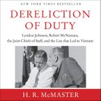 Dereliction of Duty Downloadable audio file ABR by H. R. McMaster