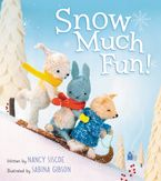 Snow Much Fun! Hardcover  by Nancy Siscoe